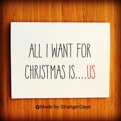 "Christmas Love. Holiday Card. "" All I want for  Christmas is Us ""  Merry Christmas.. $4.00, via Etsy."