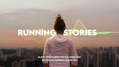 Running Stories 🏃 Turning running routes into immersive experiences Digital Campaign, Immersive Experience, First Humans, Augmented Reality, Mad Men, Case Study, Audio Books, Storytelling, How To Find Out