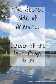 The Secret Side of Orlando: 7 Tips on the Best Things to Do - Taylor Hearts Travel