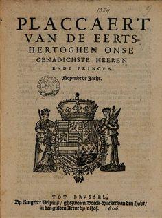 Placcaert van de Eertshertoghen onse genadichste Heeren ende Princen ... - Google Books