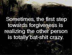 Funny pictures about The first step towards forgiveness. Oh, and cool pics about The first step towards forgiveness. Also, The first step towards forgiveness. Great Quotes, Quotes To Live By, Inspirational Quotes, Motivational Thoughts, Work Quotes, Awesome Quotes, The Words, Quotable Quotes, Funny Quotes