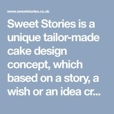 Sweet Stories is a unique tailor-made cake design concept, which based on a story, a wish or an idea creates exclusive and personalised cakes and desserts for your special occasions. We want to help you make your most loved ones feel unique! Tell us a story; we will make it sweet!