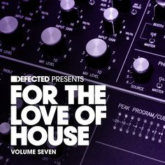 For The Love Of House Vol 7 #fortheloveofhouse - Album Sampler by Defected Records