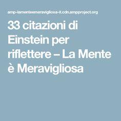 33 citazioni di Einstein per riflettere – La Mente è Meravigliosa