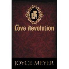 Joyce Meyer book called Love Revolution. www.joycemeyer.com