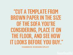 """Cut a template from brown paper in the size of the sofa you're considering..."""