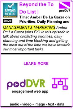 #MANAGEMENT #PODCAST  Beyond the To Do List | Personal Productivity Perspectives    Time: Amber De La Garza on Priorities, Daily Planning and Time Blocking – BTTDL166    READ:  https://podDVR.COM/?c=b22402a5-3da2-2d29-715b-db2f20fcd100