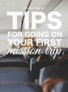 Four Tips for Going on Your First Mission Trip - Tirzah Magazine