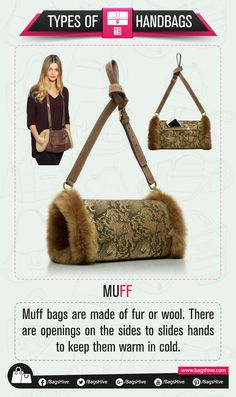 Types of Handbags | Muff Bag | 19  Muff bags are made of fur or wool. There are openings on the sides to slides hands to keep them warm in cold.   #BagsHive #Muff #MuffBag