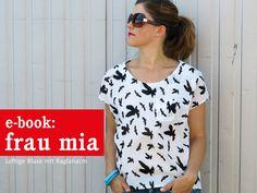 *FrauMIA* - lockere Raglanbluse Schnittmuster und Fotonähanleitung Mit FrauMia kann das Thermometer gar nicht hoch genug klettern! Diese lockere Bluse mit Raglanärmel und nach hinten verlängertem...