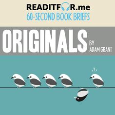 The main concepts from the book Originals, delightfully delivered in a beautiful 60 second package. Get the version of this book by singing up for a free account at www. Adam Grant, Personal Development Books, Thing 1 Thing 2, The Book, Something To Do, Leadership, Singing, The Originals, Free