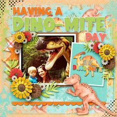 Dino-Mite by Connie Prince Have A Day, Museum, Digital Scrapbooking Layouts, Memories, In This Moment, Dinosaurs, Painting, Birthday, Creative