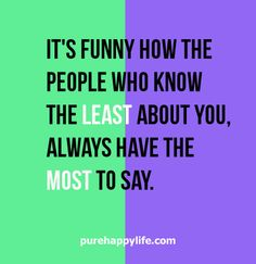 Life Quote: It's funny how the people who know..