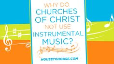 Churches of Christ do not sing a cappella because we dislike other kinds of music. Most of us have as many songs on iPods as the next person. We do not lack financial means to purchase instruments or capable musicians to play them. We are not just trying to be different or stubbornly upholding a longstanding tradition.  Why, then, do we sing a cappella?