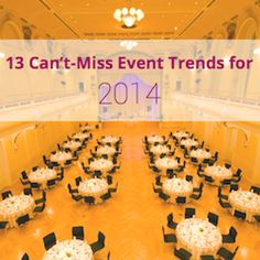 13 Can't-Miss Event Trends for 2014 | SocialTables.com | Event Planning Software