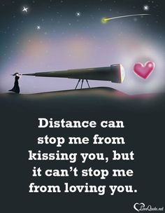 Wedding Quotes : QUOTATION - Image : Quotes Of the day - Description romantic love quotes – distance can't stop me from loving you - love images Sharing I Miss You Quotes, Love Quotes With Images, Love Quotes For Her, Cute Love Quotes, Romantic Love Quotes, Love Yourself Quotes, New Quotes, Life Quotes, Inspirational Quotes