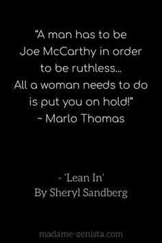 """Marlo Thomas: """"A man has to be Joe McCarthy in order to be ruthless... All a woman needs to do is put you on hold!"""""""