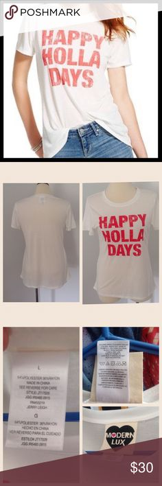 4318016044b4d2 HAPPY HOLLA DAYS Tee HAPPY HOLLA DAYS Tee. NWOT Modern Lux Tops Tees - Short