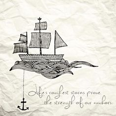 """""""Life's roughest storms prove the strength of our anchors."""" and hope anchors the soul!"""