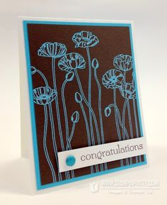 LOVE the turquoise embossing powder on the espresso card stock! I like this new SU poppy stamp too!