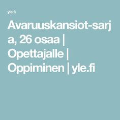 Avaruuskansiot-sarja, 26 osaa | Opettajalle | Oppiminen | yle.fi Geography, Science, Teaching, School, Space, Astronomy, Youtube, Floor Space, Education