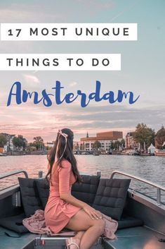 Planning a trip to Amsterdam? Here are the 17 best things to do in Amsterdam, as told by travel bloggers!