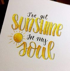 Sunshine in my Soul - hand lettering - Lettering - Handlettering / Brushlettering - Brush Lettering Quotes, Hand Lettering Quotes, Creative Lettering, Lettering Styles, Calligraphy Quotes Doodles, Calligraphy Handwriting, Calligraphy Letters, Caligraphy, Summer Calligraphy