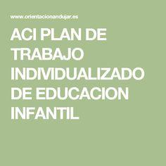 ACI PLAN DE TRABAJO INDIVIDUALIZADO DE EDUCACION INFANTIL