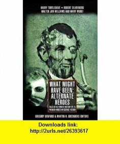 What Might Have Been Volume 2 (9780743487375) Gregory Benford, Martin Greenberg , ISBN-10: 0743487370  , ISBN-13: 978-0743487375 ,  , tutorials , pdf , ebook , torrent , downloads , rapidshare , filesonic , hotfile , megaupload , fileserve