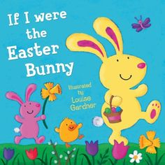 If I Were the Easter Bunny by Louise Gardner, http://www.amazon.com/dp/B00ALKULHG/ref=cm_sw_r_pi_dp_cVp-tb0KG5GD6