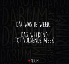 dat was ie weer.... dag weekend tot volgende week #darum
