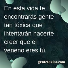 #psicologia #frases #personastoxicas #citas #frasesdelavida #gentetoxica Text Quotes, Words Quotes, Love Quotes, Spanish Inspirational Quotes, Spanish Quotes, Positive Phrases, Motivational Phrases, Grudge Quotes, Birthday Wishes Quotes