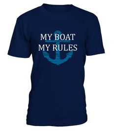 # Funny Captain T shirt boating tee .  My BOAT My RULES SHIRT for fishing, Boat captains, sailing, yachting, bass boat, pontoons T-shirtMy BOAT My RULES T-SHIRT | Funny Captain T shirt gift humor tee top.  TIP: If you buy 2 or more (hint: make a gift for someone or team up) you'll save quite a lot on shipping.    Guaranteed safe and secure checkout via: Paypal | VISA | MASTERCARD  Click the GREEN BUTTON, select your size and style.  ?? Click GREEN BUTTON Below To Order ??  To contact us…