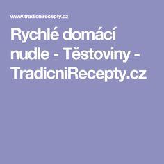 Rychlé domácí nudle - Těstoviny - TradicniRecepty.cz