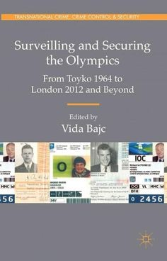 Surveilling and Securing the Olympics: From Toyko 1964 to London 2012 and Beyond