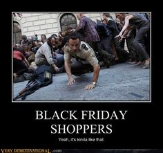 True story...though I have not yet heard if there were any injuries or deaths on Black Friday this year.