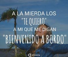 A la mierda los te quiero. #Love #quotes #tequiero #viajes #inspiracion #verano #mundo #viajar #vuelos #avion #vueltaalmundo #travel #frases #quotes #triste #maleta #risa #humor #frase #viajeros #postureo #airhopping #interrail #welcome