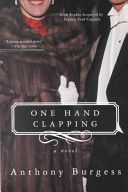 Burgess, Anthony: One Hand Clapping by Anthony Burgess Paperback) for sale online Anthony Burgess, Francis Ford Coppola, Romance Novels, Nonfiction Books, Book Recommendations, Book Review, Good Books, Hands, Car Salesman