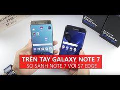 So sánh Galaxy Note 7 với S7 Edge: Nâng cấp hoàn hảo?? - YouTube