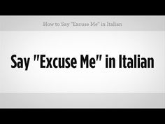 "How to say ""Excuse Me"" in Italian - EverybodyLovesItalian.com"