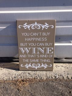 """You Can't Buy Happiness But You Can Buy Wine And That's Kind of The Same Thing 12"""" x 16"""" Wooden Sign - MADE TO ORDER"""