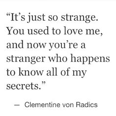 And that's really the only thing that still bugs me..I wish I cld remove everything I ever told you from you memory.