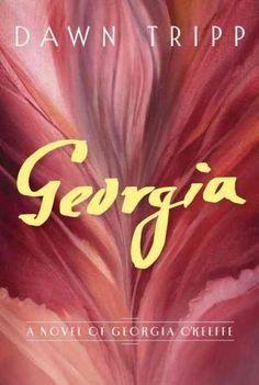 Georgia: A Novel of Georgia O'Keeffe