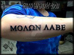 Molon Labe Tattoo by Enoki Soju by enokisoju on DeviantArt Inner Forearm Tattoo, Cool Forearm Tattoos, Badass Tattoos, Body Art Tattoos, Hand Tattoos, Sleeve Tattoos, Awesome Tattoos, Tatoos, Tattoo Quotes For Men
