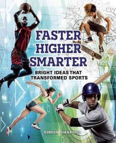Looks at the hard science behind many inventions and improvements in sports. Readers will find out how the introduction of the aluminum bat changed baseball; how a slapshot works, and what's involved in bending a ball like Beckham. It also covers the history of such milestones as the introduction of diversity, disabled athletes, and women in sport. (Grades: 5-8) Call number: GV558 .S52 2016