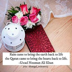 The Quran came down from the sky, to bring dead hearts back to life, like rain brings life to the dead earth.