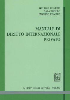 Manuale di diritto internazionale privato / Giorgio Conetti, Sara Tonolo, Fabrizio Vismara. - Torino : G. Giappichelli, cop. 2013