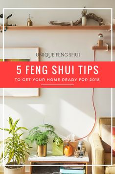 5 Feng Shui Tips to get your home in shape for 2018