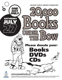 July 27, 2013 was a GREAT day for the Calgary Public Library Foundation's 20,000 Books Under the Bow book drive! The drive's goal is to raise funds to purchase new materials for the Library collections and Calgarians responded in a BIG, BIG way by donating well in excess of the 20,000 target!