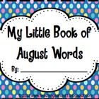 """""""My Little Book of August Words"""" is a great writing & spelling resource for grades K-2. The booklet includes 23 seasonal words with matching il..."""